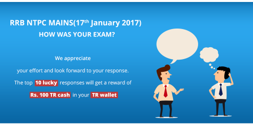 RRB NTPC Mains Stage 2 Exam 17th January 2017 Slot 3: How was your exam?