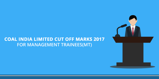 Coal India Limited Management Trainees(MT) Cut off Marks 2017